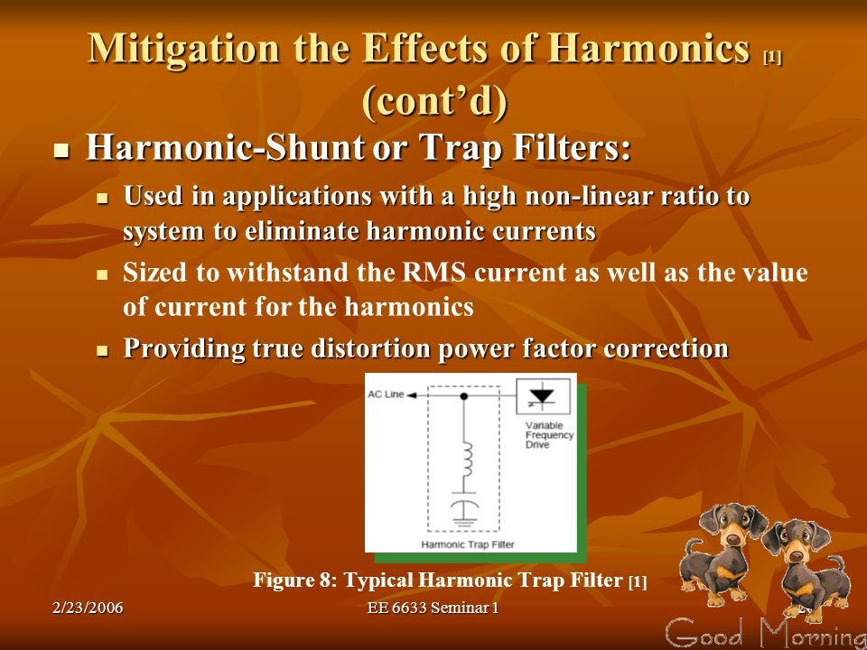Mitigation the Effects of Harmonics [1] (cont'd)
